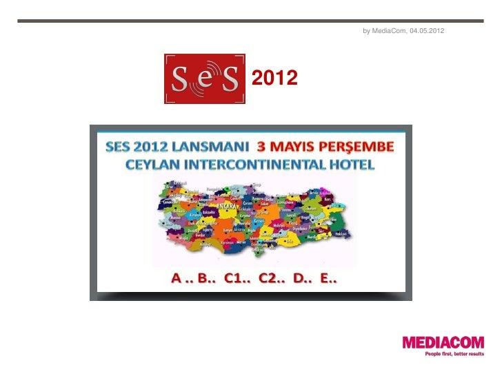 by MediaCom, 04.05.2012SES 2012