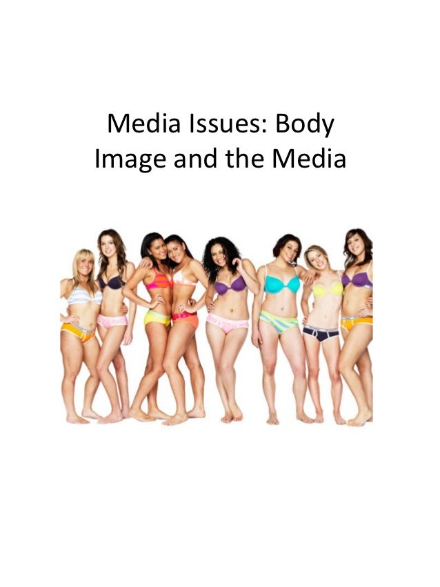 Media Issues: BodyImage and the Media