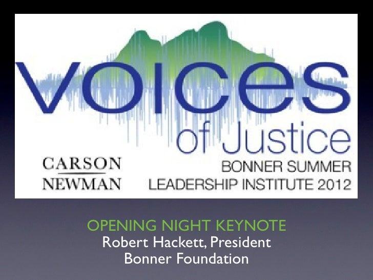 OPENING NIGHT KEYNOTE Robert Hackett, President    Bonner Foundation