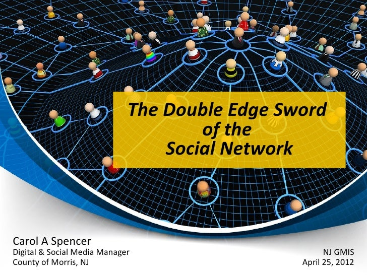 The Double Edge Sword                                     of the                                 Social NetworkCarol A Spe...