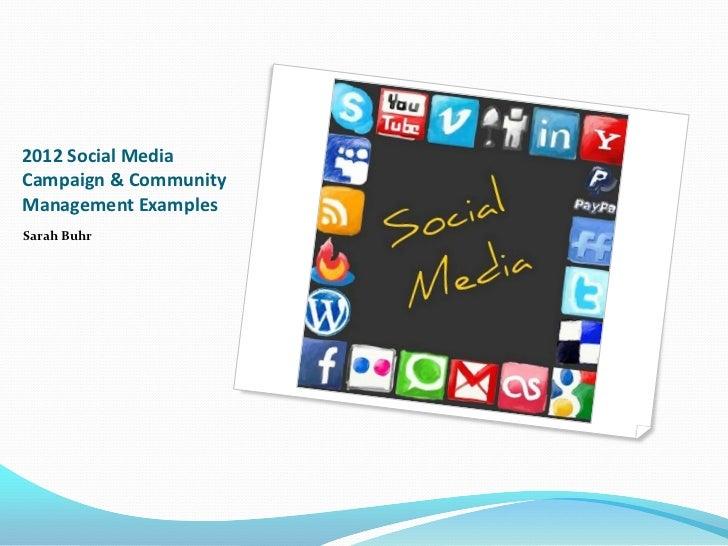 2012 Social MediaCampaign & CommunityManagement ExamplesSarah Buhr