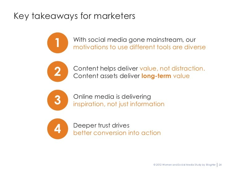 Key takeaways for marketers         1   With social media gone mainstream, our             motivations to use different to...