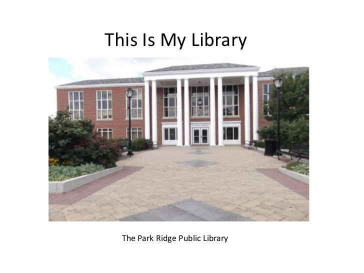 This Is My Library  The Park Ridge Public Library