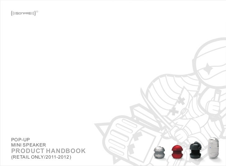 POP-UPMINI SPEAKERPRODUCT HANDBOOK(RETAIL ONLY/2011-2012)