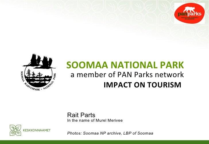 SOOMAA NATIONAL PARK a member of PAN Parks network        IMPACT ON TOURISMRait PartsIn the name of Murel MeriveePhotos: S...