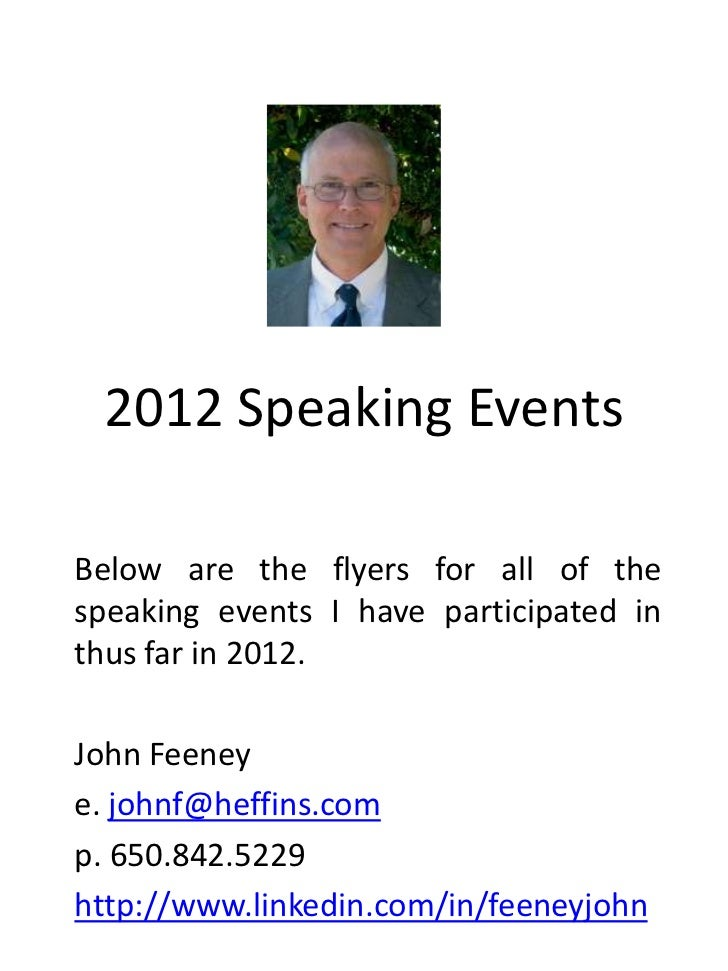 2012 Speaking EventsBelow are the flyers for all of thespeaking events I have participated inthus far in 2012.John Feeneye...