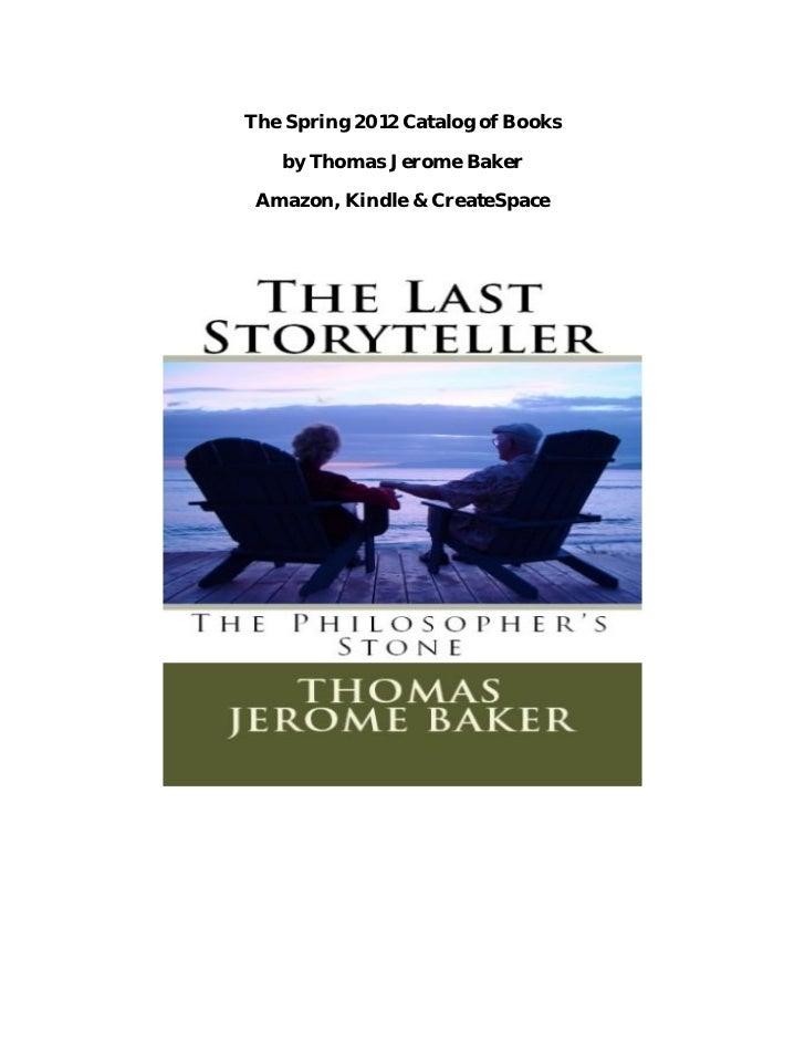 The Spring 2012 Catalog of Books   by Thomas Jerome Baker Amazon, Kindle & CreateSpace