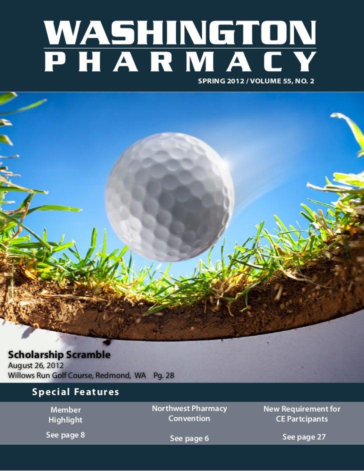 Spring 2012 / Volume 55, No. 2Scholarship ScrambleAugust 26, 2012Willows Run Golf Course, Redmond, WA Pg. 28      Special ...
