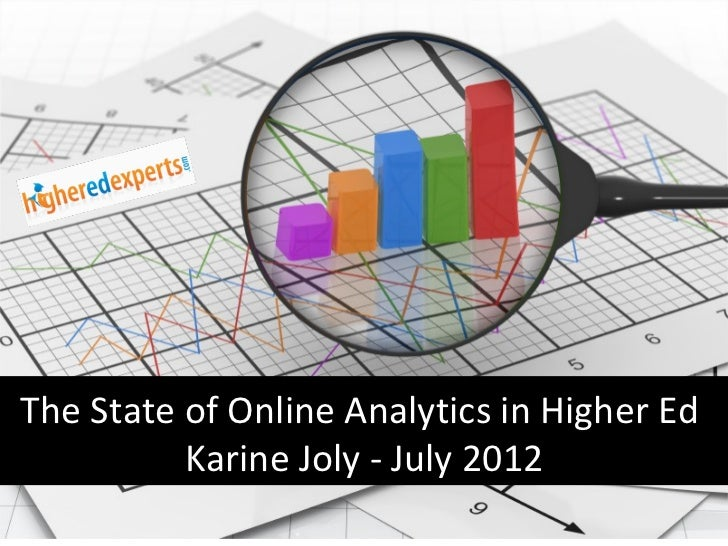 The State of Online Analytics in Higher Ed          Karine Joly - July 2012