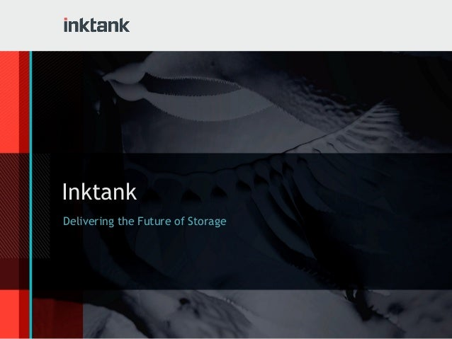 InktankDelivering the Future of Storage