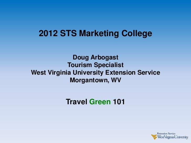 2012 STS Marketing College              Doug Arbogast            Tourism SpecialistWest Virginia University Extension Serv...