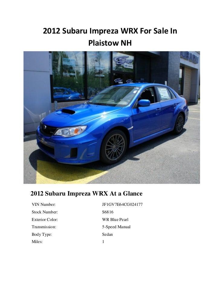 2012 Subaru Impreza WRX For Sale In                    Plaistow NH2012 Subaru Impreza WRX At a GlanceVIN Number:          ...
