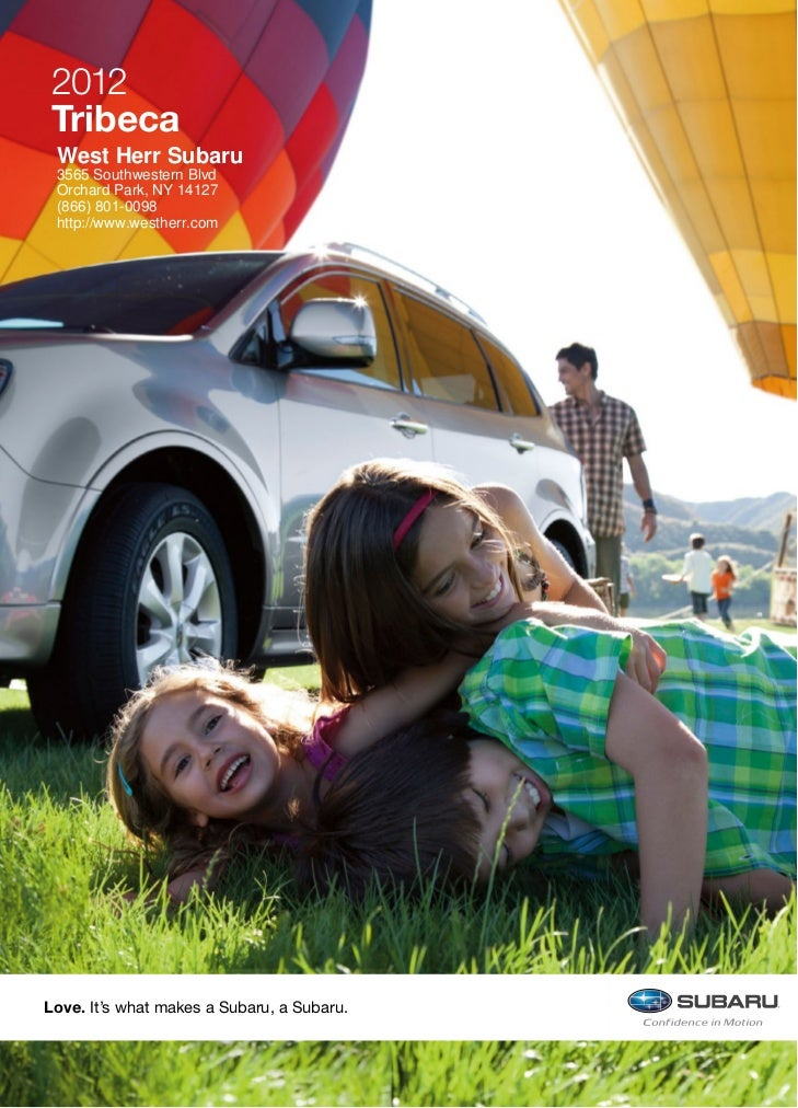 2012Tribeca West Herr Subaru 3565 Southwestern Blvd Orchard Park, NY 14127 (866) 801-0098 http://www.westherr.comLove. It'...