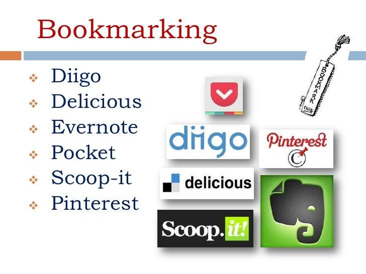 Bookmarking   Diigo   Delicious   Evernote   Pocket   Scoop-it   Pinterest