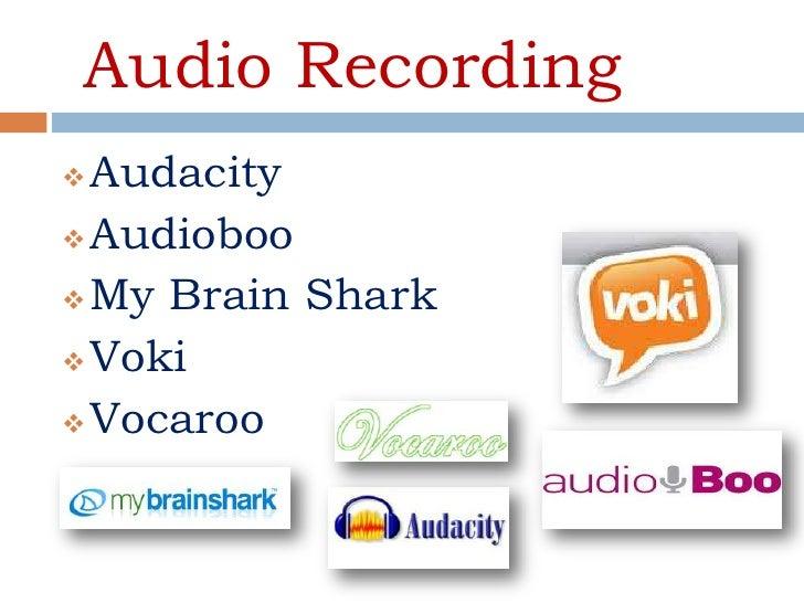 Audio Recording Audacity Audioboo My Brain Shark Voki Vocaroo