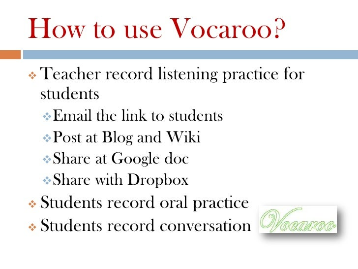 How to use Vocaroo?   Teacher record listening practice for    students    Email  the link to students    Post at Blog ...
