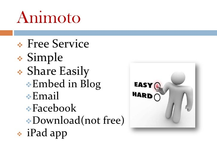Animoto   Free Service   Simple   Share Easily    Embed     in Blog    Email    Facebook    Download(not        fre...