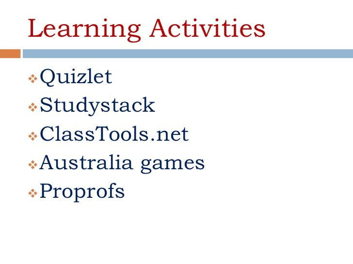 Learning Activities Quizlet Studystack ClassTools.net Australia games Proprofs