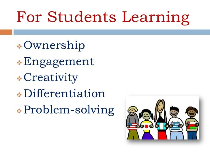 For Students Learning Ownership Engagement Creativity Differentiation Problem-solving