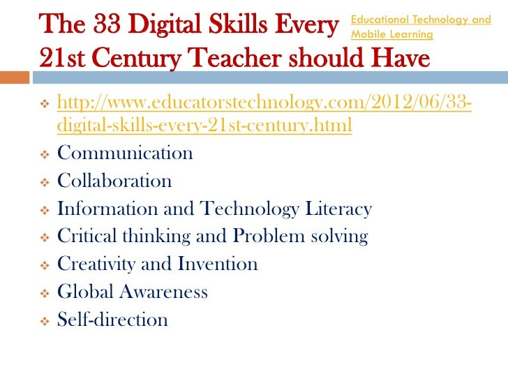 The 33 Digital Skills Every Educational Technology and                            Mobile Learning21st Century Teacher shou...