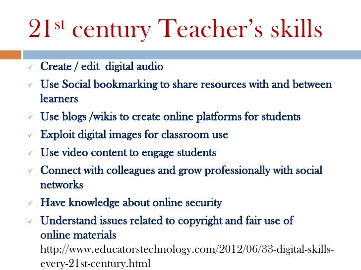 21st      century Teacher's skills   Create / edit digital audio   Use Social bookmarking to share resources with and be...