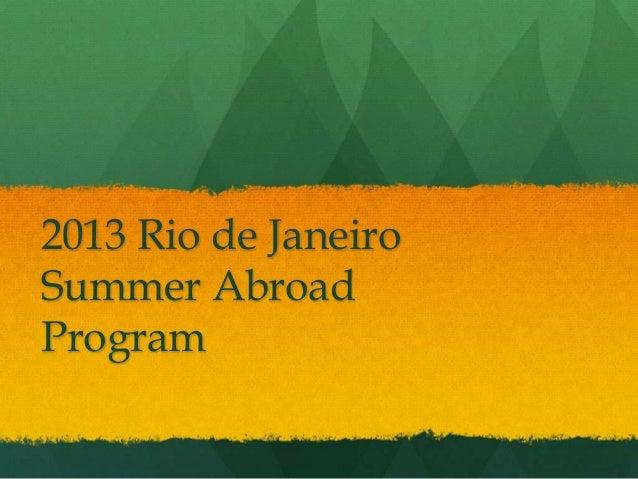 2013 Rio de JaneiroSummer AbroadProgram