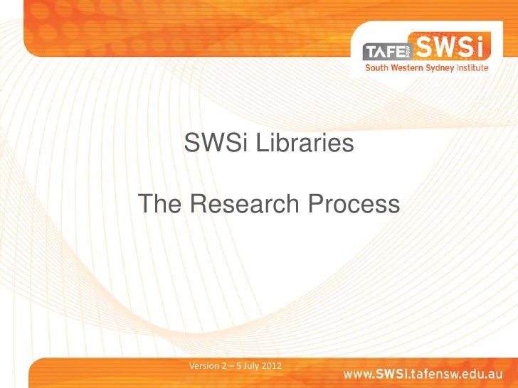 SWSi LibrariesThe Research Process   Version 2 – 5 July 2012