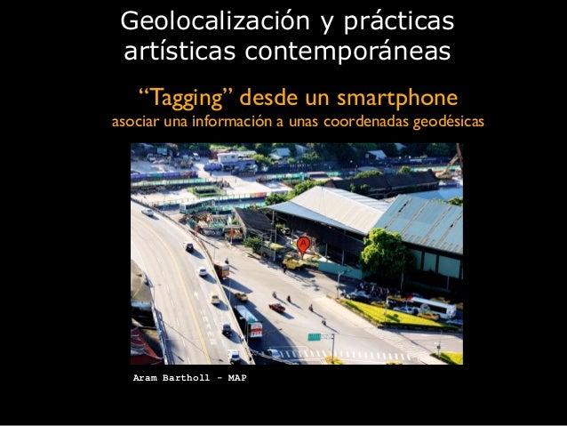 """""""Tagging"""" desde un smartphone  asociar una información a unas coordenadas geodésicas Geolocalización y prácticas artístic..."""