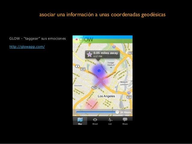 """GLOW - """"taggear"""" sus emociones ! http://glowapp.com/ asociar una información a unas coordenadas geodésicas"""