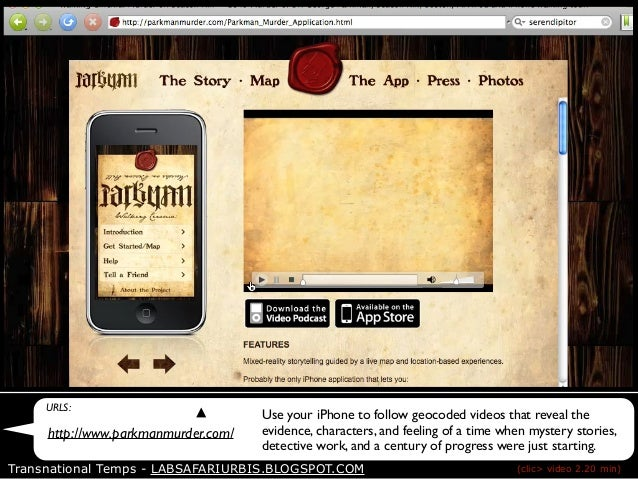 URLS: http://www.parkmanmurder.com/ Use your iPhone to follow geocoded videos that reveal the evidence, characters, and fe...