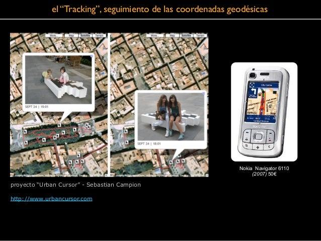 """el """"Tracking"""", seguimiento de las coordenadas geodésicas proyecto """"Urban Cursor"""" - Sebastian Campion ! http://www.urbancur..."""