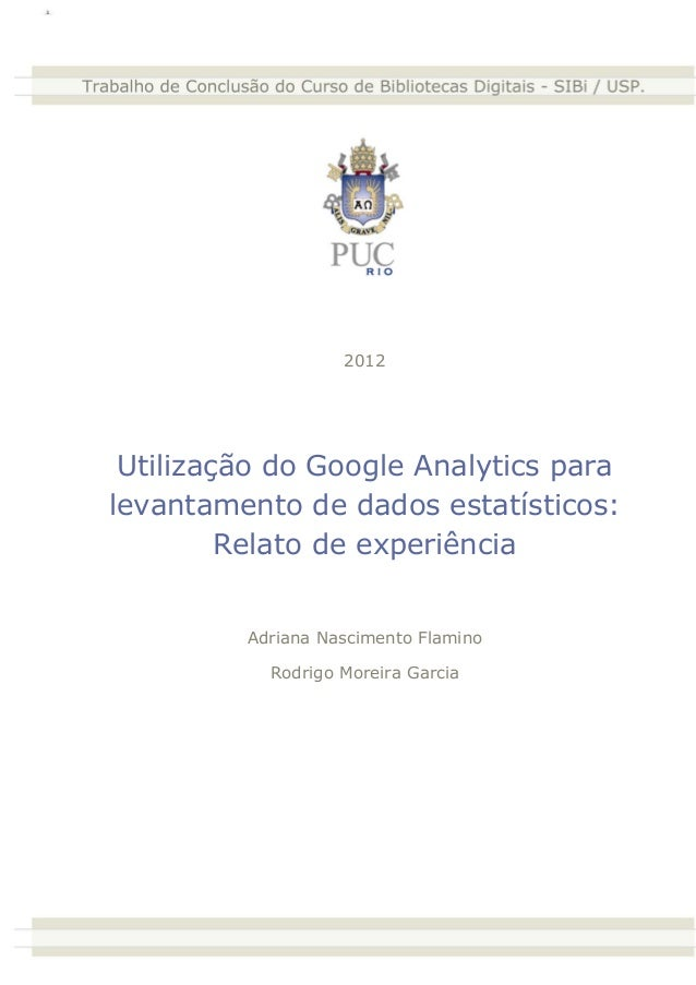 2012 Utilização do Google Analytics paralevantamento de dados estatísticos:         Relato de experiência         Adriana ...
