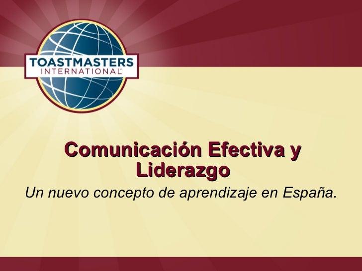 Comunicación Efectiva y          LiderazgoUn nuevo concepto de aprendizaje en España.