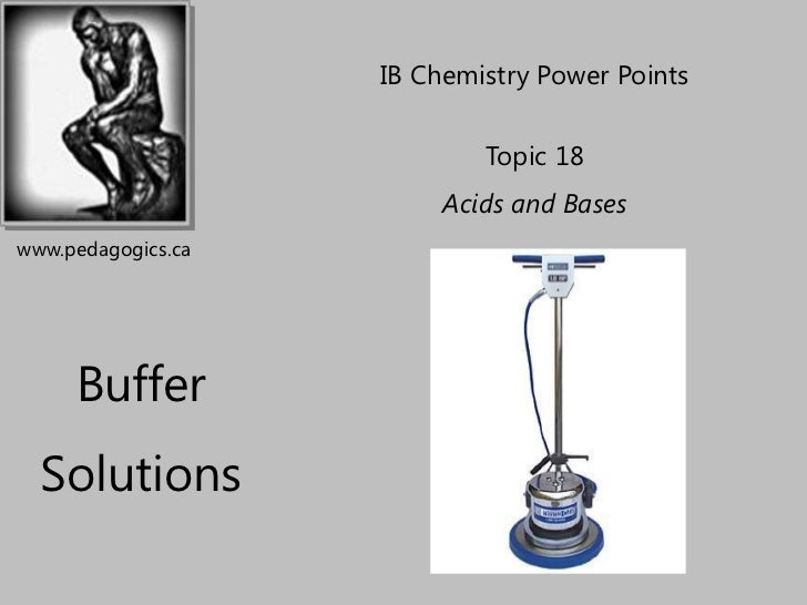 IB Chemistry Power Points                            Topic 18                         Acids and Baseswww.pedagogics.ca    ...