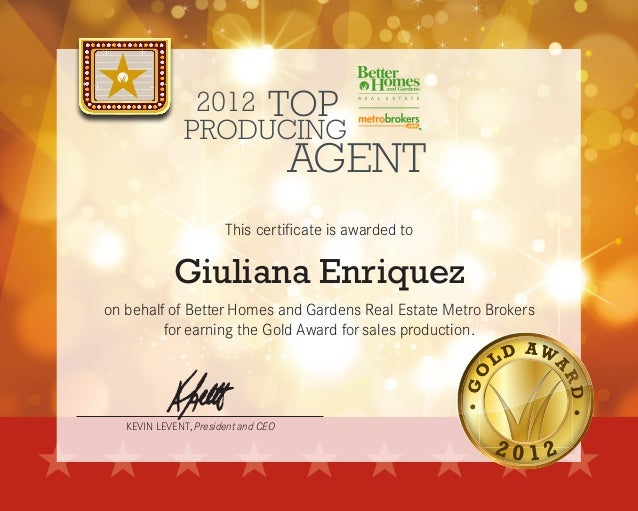 KEVIN LEVENT, President and CEO2012AGENTTOPPRODUCINGThis certificate is awarded toon behalf of Better Homes and Gardens Re...