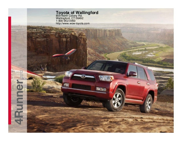 4Runner2012 Toyota Of Wallingford 859 North Colony Rd. Wallingford, CT  06492 1 800 ...
