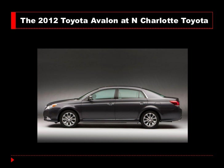 The 2012 Toyota Avalon at N Charlotte Toyota