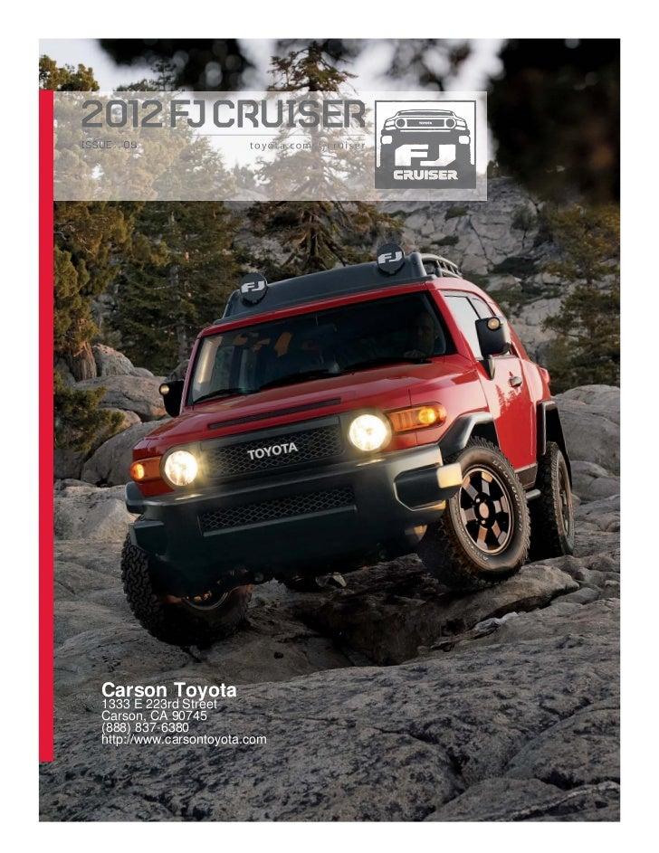Carson Toyota1333 E 223rd StreetCarson, CA 90745(888) 837-6380http://www.carsontoyota.com