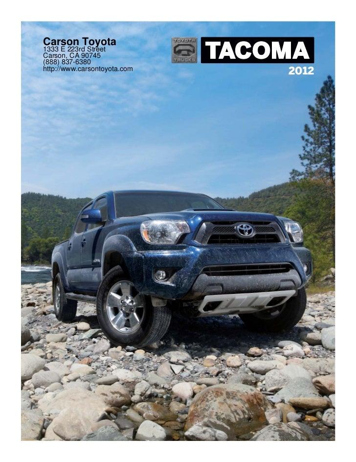 Carson Toyota1333 E 223rd StreetCarson, CA 90745(888) 837-6380http://www.carsontoyota.com                              2012