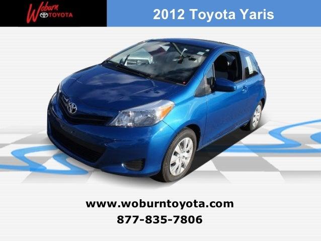 2012 Toyota Yariswww.woburntoyota.com   877-835-7806