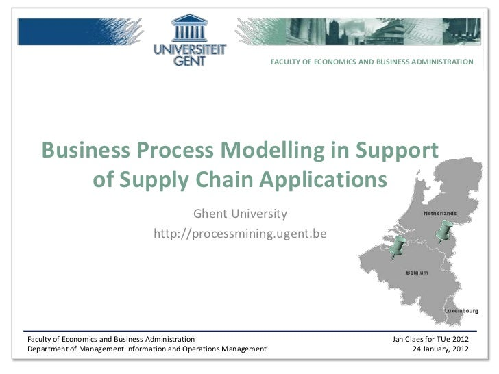 FACULTY OF ECONOMICS AND BUSINESS ADMINISTRATION   Business Process Modelling in Support        of Supply Chain Applicatio...