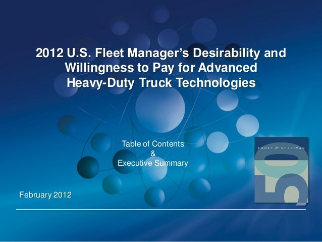 2012 U.S. Fleet Manager's Desirability and Willingness to Pay for Advanced Heavy-Duty Truck Technologies  Table of Content...
