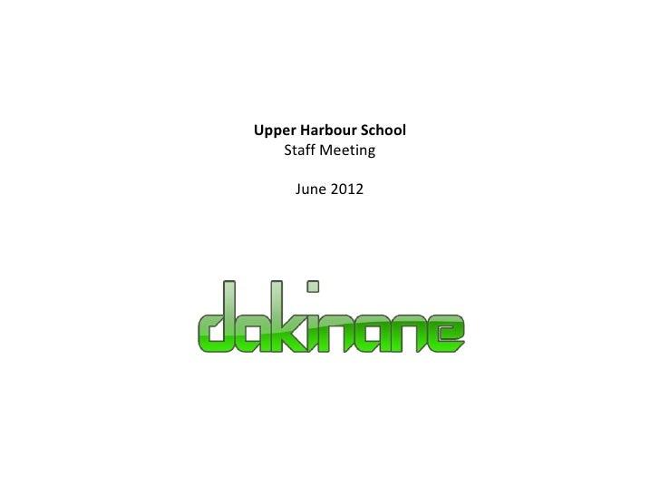 Upper Harbour School   Staff Meeting     June 2012
