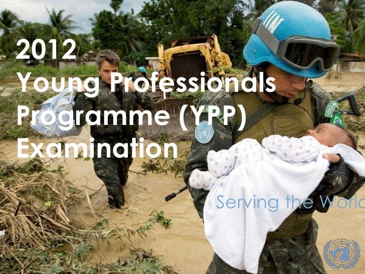 2012Young ProfessionalsProgramme (YPP)Examination              Serving the World                       1