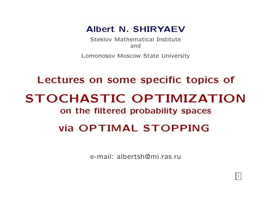 Albert N. SHIRYAEV          Steklov Mathematical Institute                      and        Lomonosov Moscow State Universi...