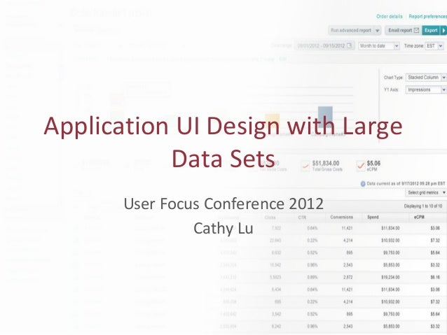 Application UI Design with Large           Data Sets       User Focus Conference 2012                Cathy Lu