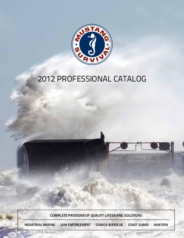 2012 Professional catalog              complete provider of quality lifesaving solutionsindustrial marine | law enforcemen...