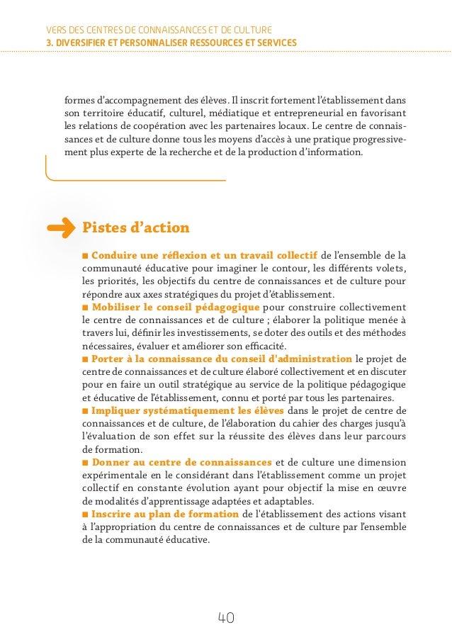42 VERS DES CENTRES DE CONNAISSANCES ET DE CULTURE 3. DIVERSIFIER ET PERSONNALISER RESSOURCES ET SERVICES 10 Développer l...