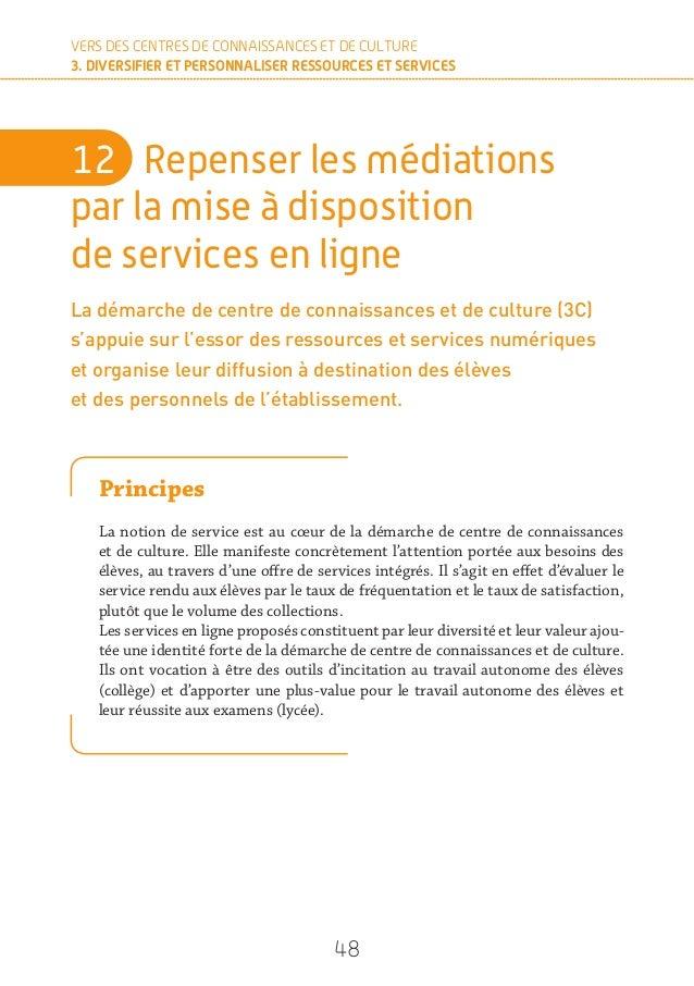 50 VERS DES CENTRES DE CONNAISSANCES ET DE CULTURE 3. DIVERSIFIER ET PERSONNALISER RESSOURCES ET SERVICES 13 Favoriser la...
