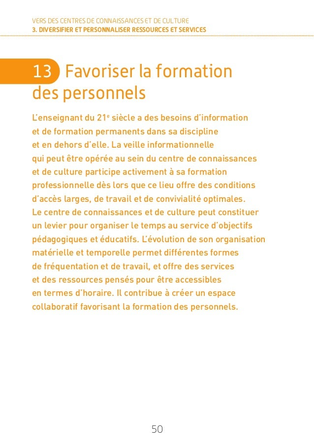 52 VERS DES CENTRES DE CONNAISSANCES ET DE CULTURE 3. DIVERSIFIER ET PERSONNALISER RESSOURCES ET SERVICES RESSOURCES n Une...